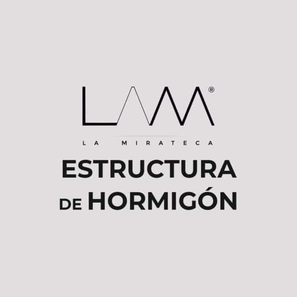 ESTRUCTURA DE HORMIGON La Mirateca