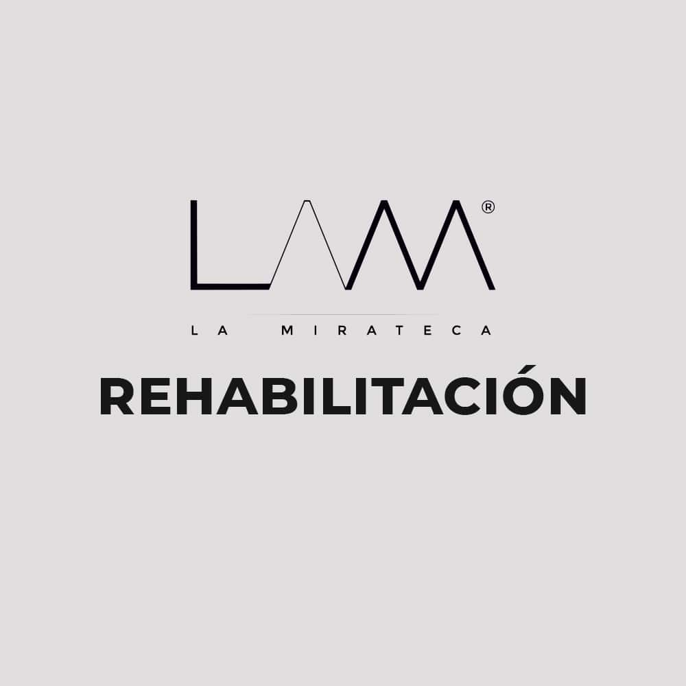 REHABILITACION La Mirateca