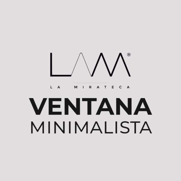 VENTANA MINIMALISTA La Mirateca